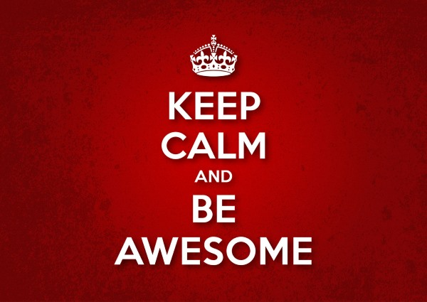 Keep calm and be awesome press release